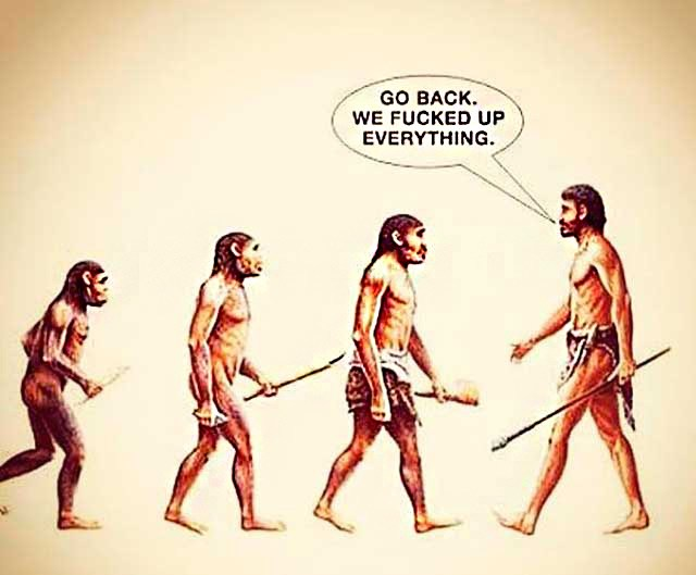 evolution-man-go-back-fucked-up-everything